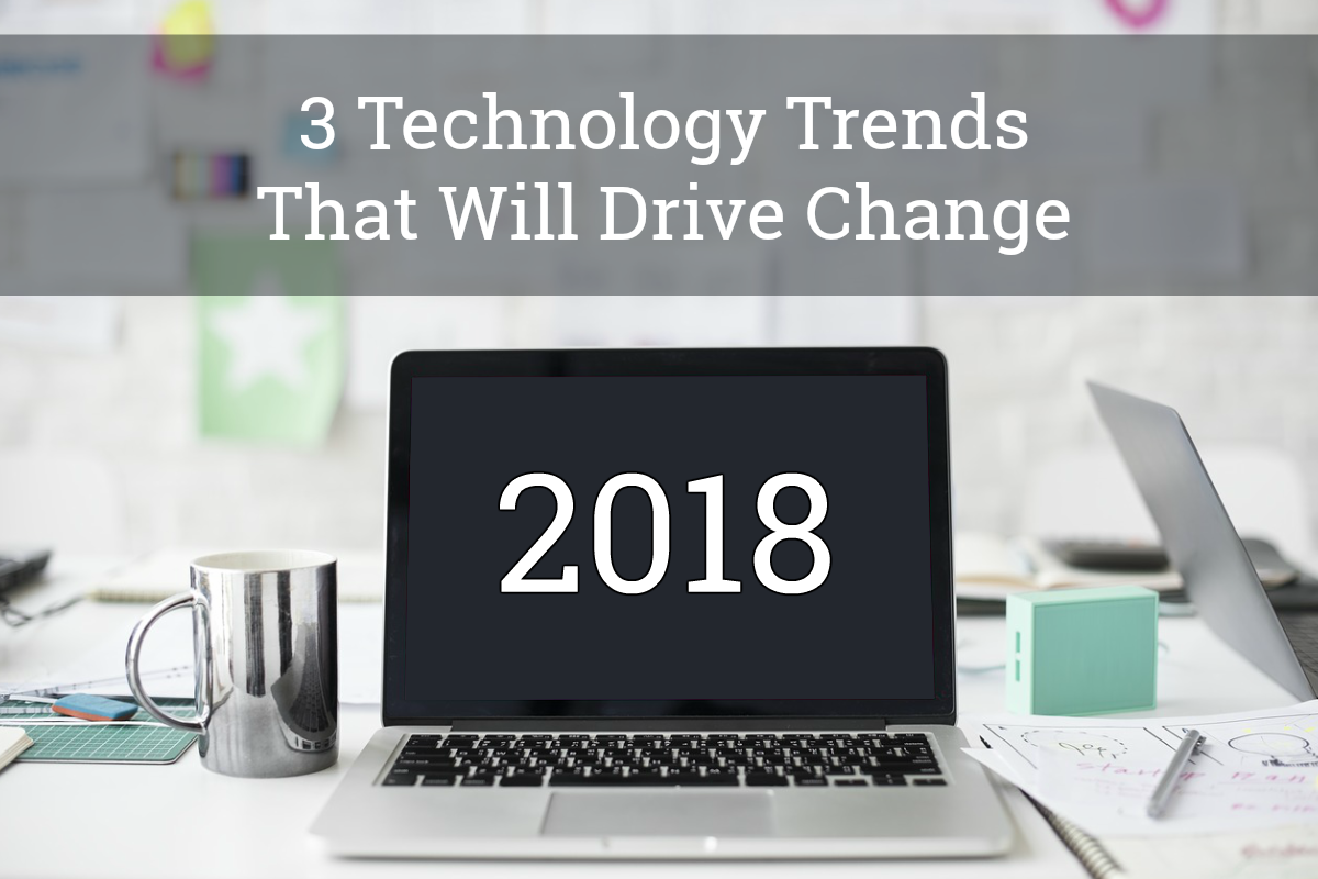 2018 Dominating Tech Trends