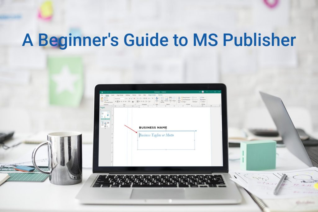 A Beginner's Guide to MS Publisher